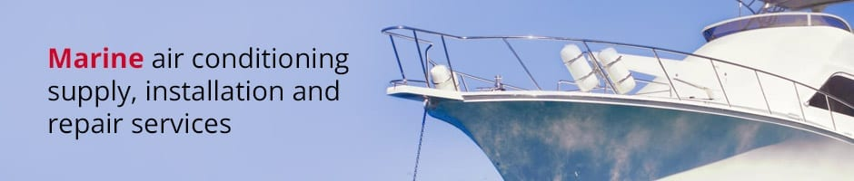 Marine air conditioning supply, installation and repair services