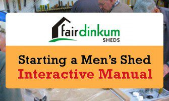How to Start and Run a Men's Shed