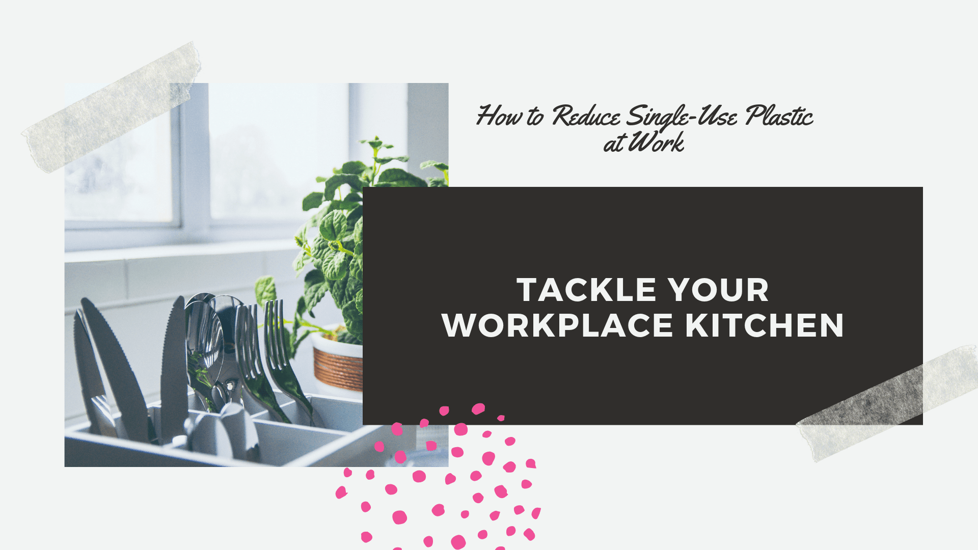 how to reduce single use plastic at work