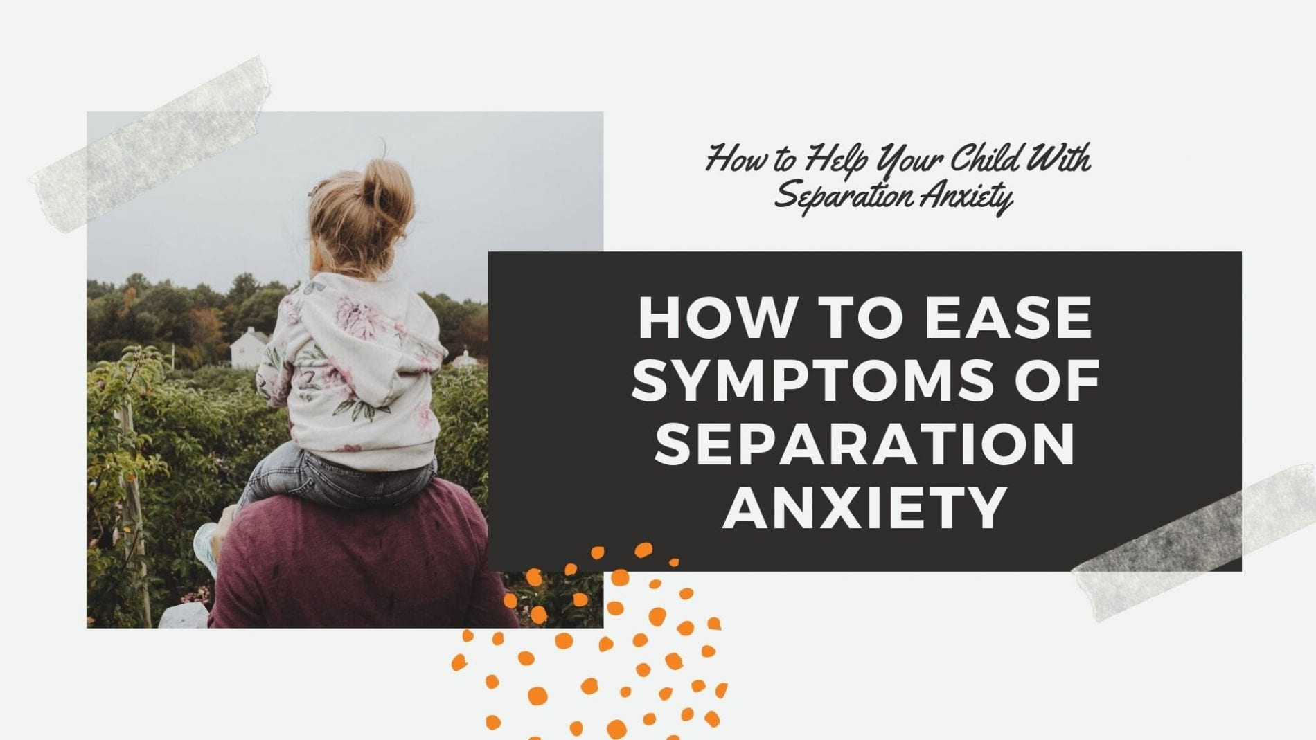How to Help Your Child With Separation Anxiety