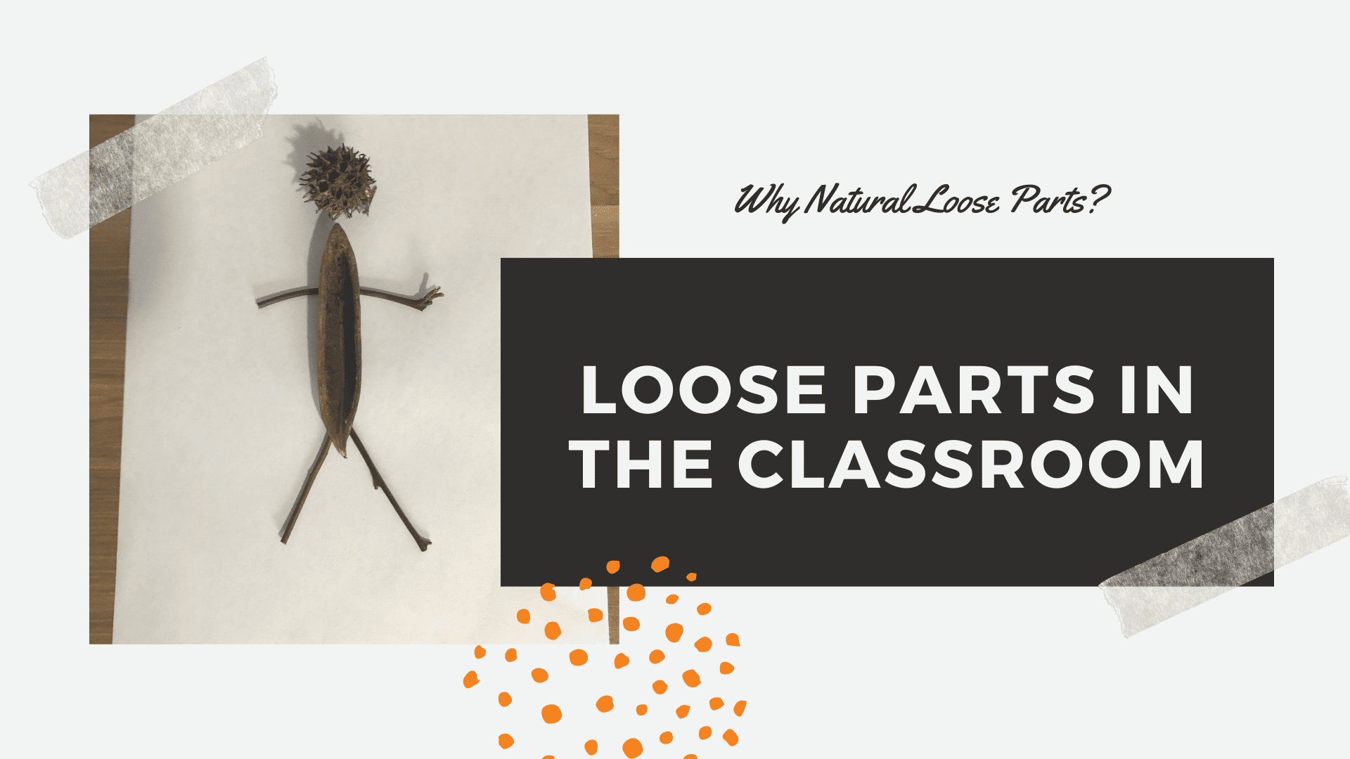 Loose parts in the classroom