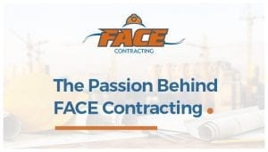 The Passion Behind FACE Contracting