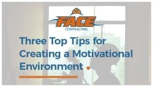 Three Top Tips for Creating a Motivational Environment