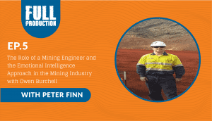 EP.05 The Role of a Mining Engineer and the Emotional Intelligence Approach in the Mining Industry with Owen Burchell