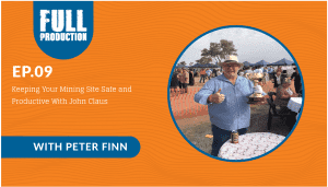 EP.09 Keeping Your Mining Site Safe and Productive With John Claus