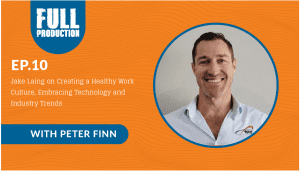 EP.10 Jake Laing on Creating a Healthy Work Culture, Embracing Technology and Industry Trends