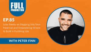EP.85 Luka Reedy on Stepping Into Your Potential and Empowering Others to Build a Fulfilling Life