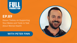 EP.89 Kieran Toohey on Supporting Your Mates and Tools to Talk About Mental Health