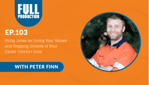 EP.103 Philip Jones on Living Your Values and Stepping Outside of Your Career Comfort Zone