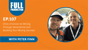 EP.107 Chris O'Connor on Mining Through Generations and Building Your Mining Journey