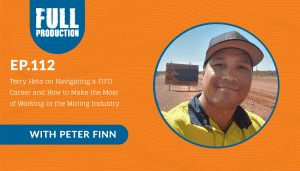 EP.112 Terry Heta on Navigating a FIFO Career and How to Make the Most of Working in the Mining Industry