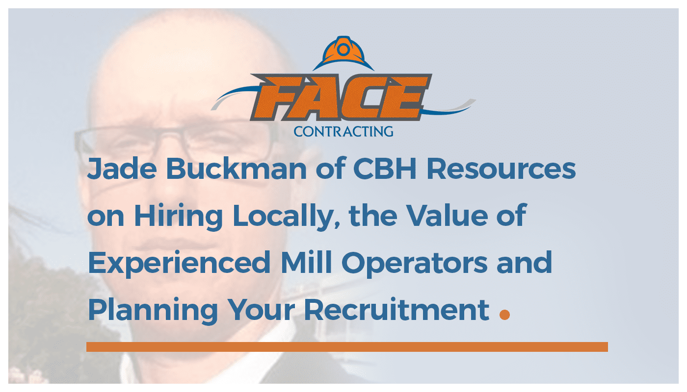 Read more about the article EP.4 Jade Buckman of CBH Resources on Hiring Locally, the Value of Experienced Mill Operators and Planning Your Recruitment