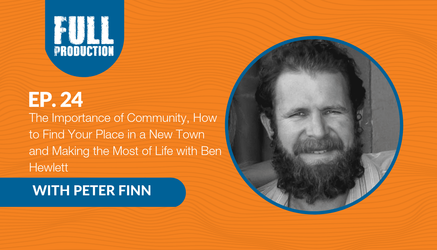 You are currently viewing EP.24 The Importance of Community, How to Find Your Place in a New Town and Making the Most of Life with Ben Hewlett