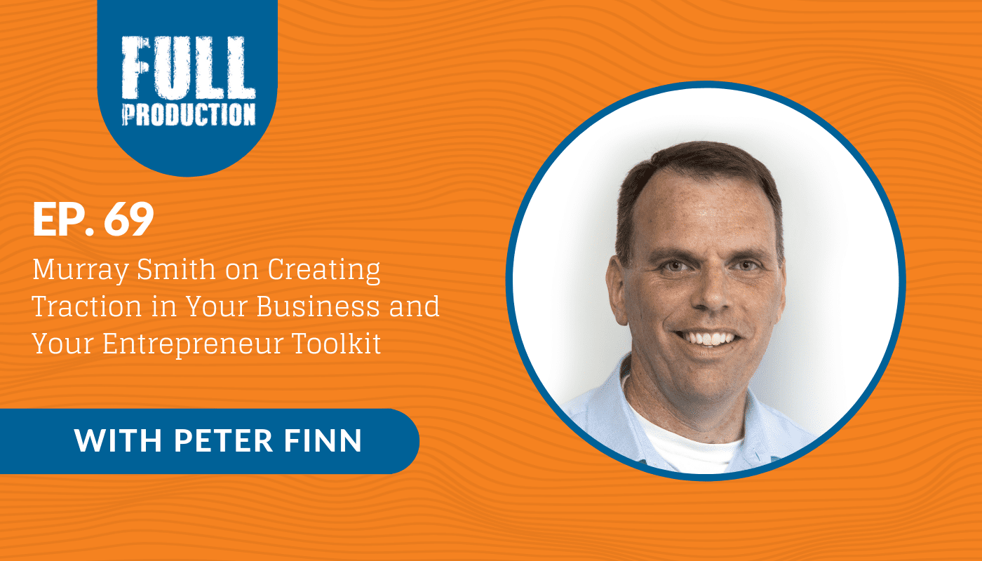 Read more about the article EP.69 Murray Smith on Creating Traction in Your Business and Your Entrepreneur Toolkit