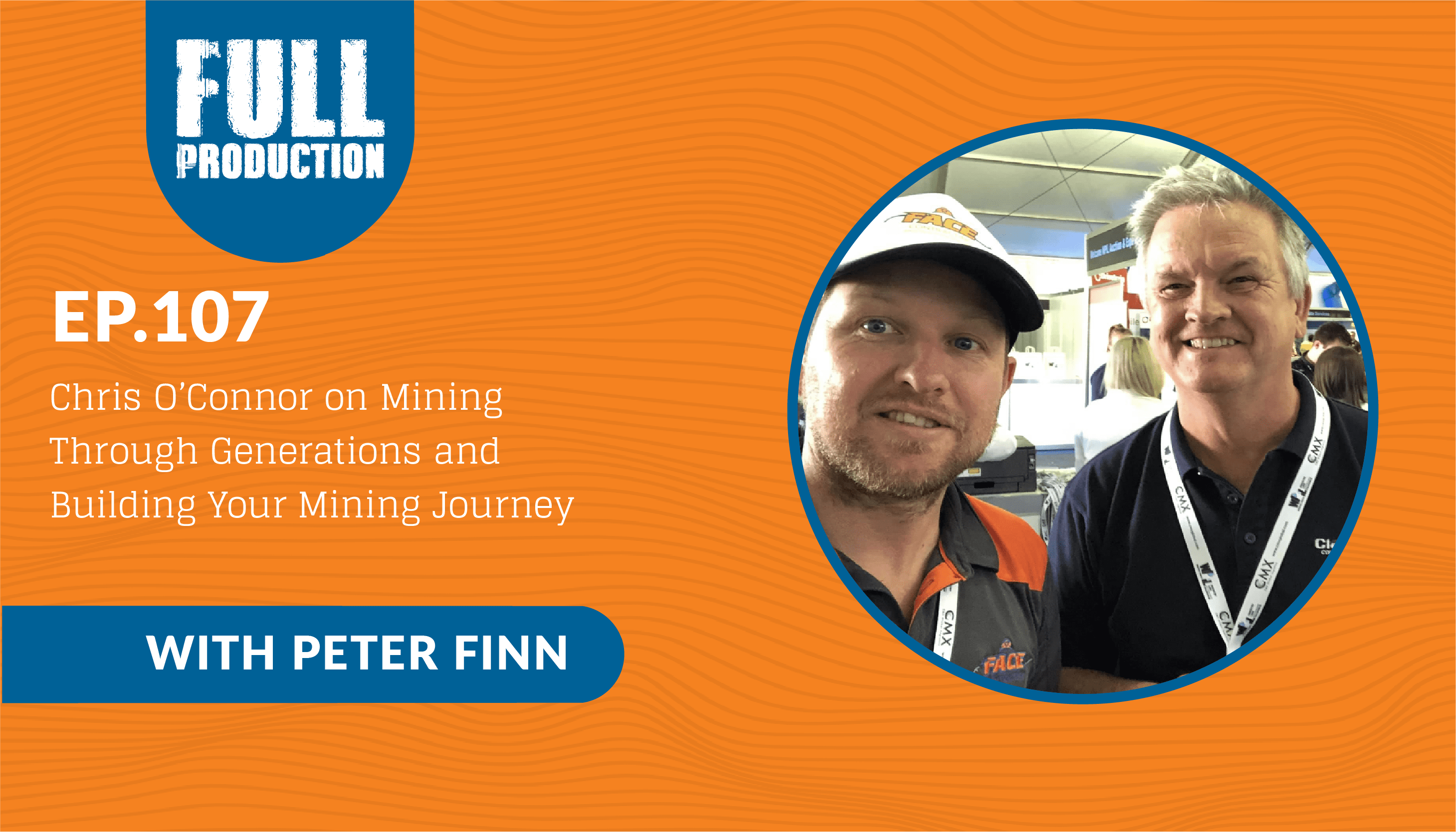 Read more about the article EP.107 Chris O'Connor on Mining Through Generations and Building Your Mining Journey